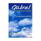 Gabriel El hombre de los mil milagros