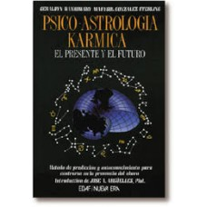Psico-Astrología Kármica - El Presente y el Futuro